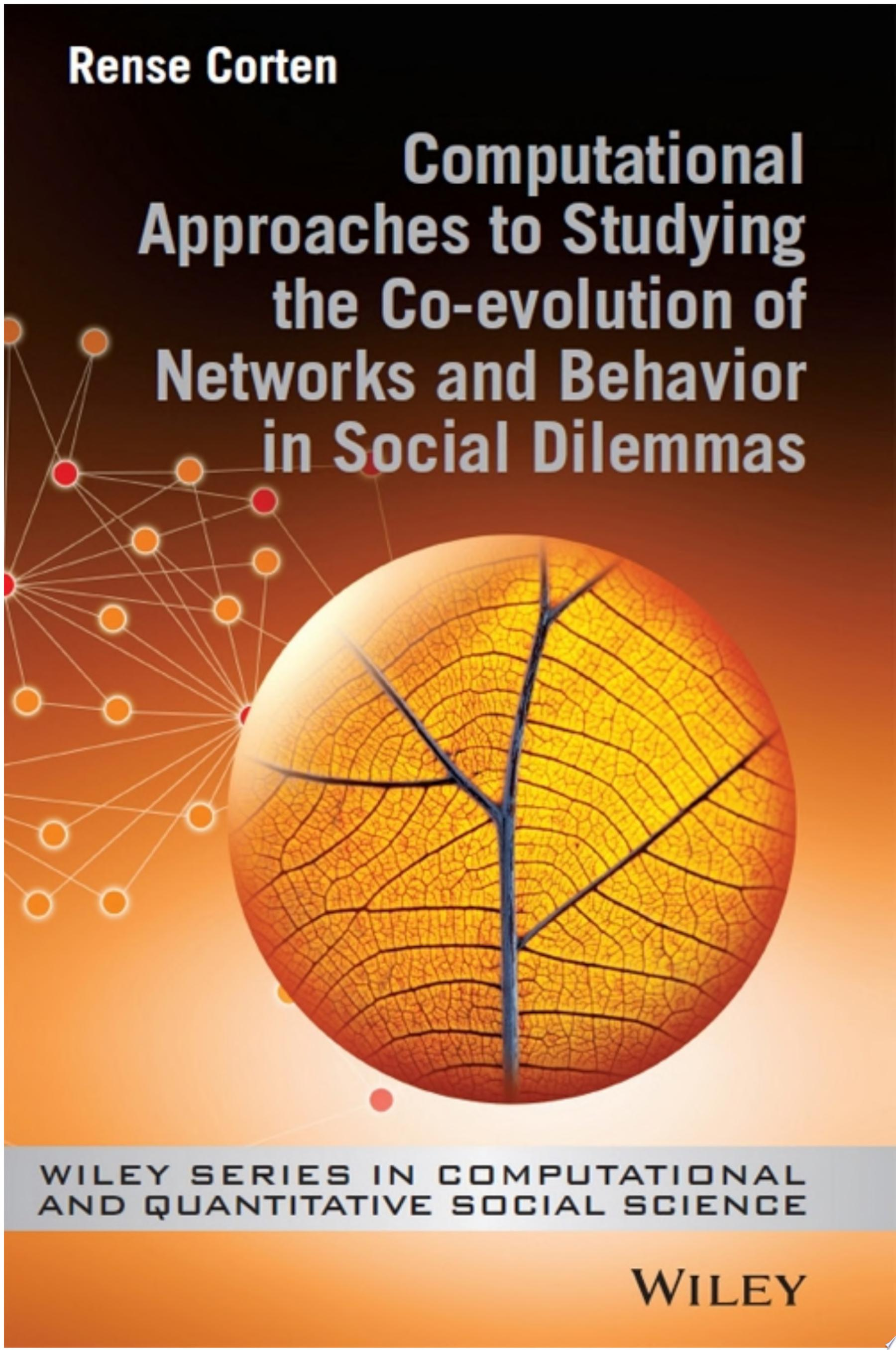 Computational Approaches to Studying the Co evolution of Networks and Behavior in Social Dilemmas
