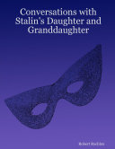 Conversations with Stalin's Daughter and Granddaughter