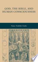 God The Bible And Human Consciousness