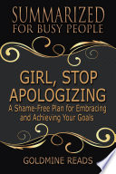 GIRL  STOP APOLOGIZING   Summarized for Busy People