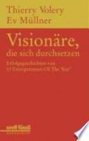 Visionäre, die sich durchsetzen