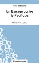 Un Barrage contre le Pacifique de Margueritte Duras (Fiche de lecture) [Pdf/ePub] eBook