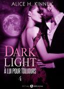 Dark Light - À lui pour toujours, 4 [Pdf/ePub] eBook
