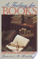 A Feeling For Books Book PDF