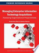 Managing Enterprise Information Technology Acquisitions  Assessing Organizational Preparedness