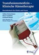 Transfusionsmedizin - klinische Hämotherapie  : Kurzlehrbuch für Klinik und Praxis ; 54 Tabellen