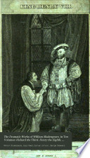 The Dramatic Works of William Shakespeare, in Ten Volumes: Richard the Third. Henry the Eighth. Coriolanus