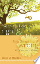 Five Things I Did Right & Five Things I Did Wrong In Raising Our Children