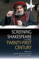 Screening Shakespeare in the Twenty First Century