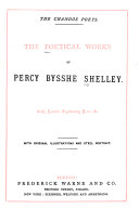 Poetical Works  Reprinted from the Early Editions  with Memoir  Explanatory Notes  Etc