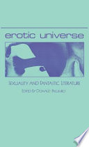 Erotic Universe  : Sexuality and Fantastic Literature