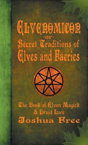 Elvenomicon  or  Secret Traditions of Elves and Faeries