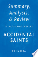 Summary  Analysis   Review of Nadia Bolz Weber   s Accidental Saints by Eureka