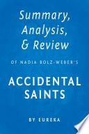 Summary  Analysis   Review of Nadia Bolz Weber   s Accidental Saints by Eureka Book PDF