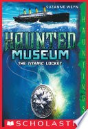 The Haunted Museum  1  The Titanic Locket