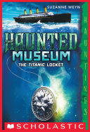 The Haunted Museum #1: The Titanic Locket