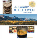 The Outdoor Dutch Oven Cookbook  Second Edition