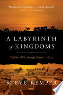 A Labyrinth Of Kingdoms 10 000 Miles Through Islamic Africa