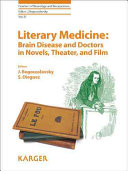 Literary Medicine  Brain Disease and Doctors in Novels  Theater  and Film