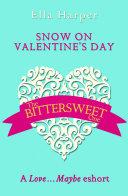 Snow on Valentine's Day: A Love...Maybe Valentine eShort Pdf/ePub eBook