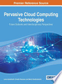 Pervasive Cloud Computing Technologies  Future Outlooks And Interdisciplinary Perspectives