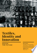 Textiles  Identity and Innovation  Design the Future