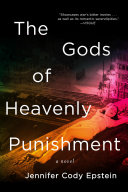 The Gods of Heavenly Punishment: A Novel [Pdf/ePub] eBook