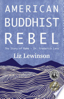 American Buddhist Rebel The Story Of Rama Dr Frederick Lenz