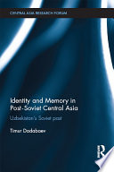 Identity And Memory In Post Soviet Central Asia