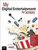 My Digital Entertainment for Seniors (Covers movies, TV, music, books and more on your smartphone, tablet, or computer) Pdf/ePub eBook
