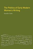 The Politics of Early Modern Women's Writing Pdf/ePub eBook