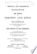 Critical and Exegetical Hand book to the Epistles to Timothy and Titus Book