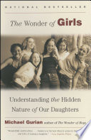 """The Wonder of Girls: Understanding the Hidden Nature of Our Daughters"" by Michael Gurian"