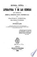 Historia crítica de la literatura y de las ciencias en México desde la conquista hasta nuestros dís