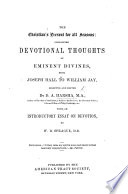 The Christian S Present For All Seasons Containing Devotional Thoughts Of Eminent Divines From Joseph Hall To W Jay Selected And Edited By D A H With An Introductory Essay On Devotion By W B Sprague Book PDF