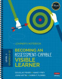 Becoming an Assessment Capable Visible Learner  Grades 6 12  Level 1  Learner s Notebook Book