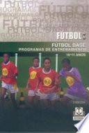 FÚTBOL BASE.(10-11 años). Programas de entrenamiento
