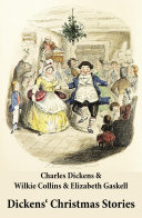Dickens  Christmas Stories  20 original stories as published between the years 1850 and 1867 in collaboration with Wilkie Collins and others in Dickens  own Magazines