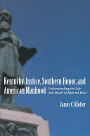 Kentucky Justice  Southern Honor  and American Manhood