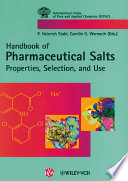 Handbook of Pharmaceutical Salts Properties  Selection  and Use