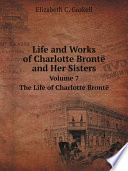 Life And Works Of Charlotte Bront And Her Sisters