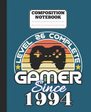 Composition Notebook   Level 26 Complete Gamer Since 1994