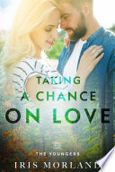 Taking a Chance on Love  Love Everlasting   The Youngers Book 2