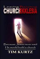 Leaving Church Becoming Ekklesia