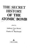 The Secret History of the Atomic Bomb