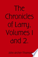 The Chronicles Of Larry Volumes 1 And 2  Book PDF