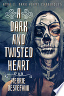 A Dark And Twisted Heart