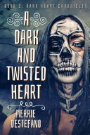 A Dark And Twisted Heart Book