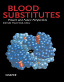 Blood Substitutes  Present and Future Perspectives