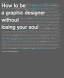 How to Be a Graphic Designer Without Losing Your Soul  New Expanded Edition